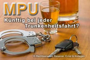 MPU künftig bei jeder Trunkenheitsfahrt?