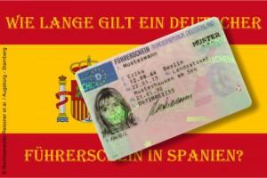 Wie lange gilt ein deutscher Führerschein in Spanien?