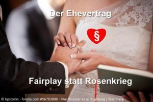 Der Ehevertrag - Fairplay statt Rosenkrieg