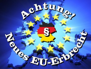 EU-Erbrechtverordnung: Berliner Testament vielfach Makulatur