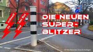 Die neuen Super-Blitzer